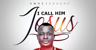 Amos Eghagha - I Call Him Jesus