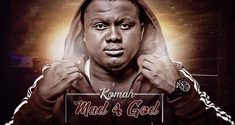 I am MAD 4 GOD – KOMAH
