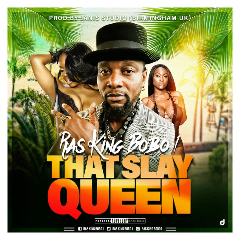 Ghanaian Afrobeat Reggae dancehall artist based in the U.K Ras King Bobo 1 is out with his new tune THAT SLAY QUEEN.