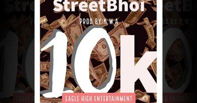 NEW MUSIC: STREET BHOI DROPS 10K