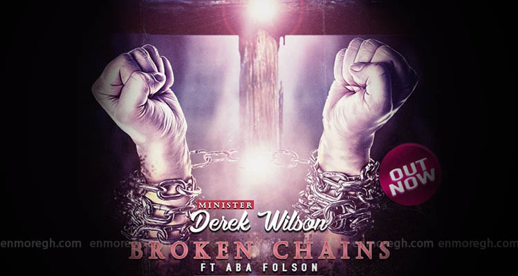 MIN. DEREK WILSON FT ABA FOLSON - Broken Chains
